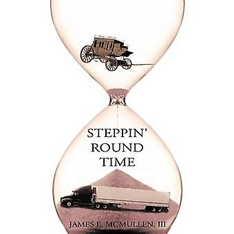 Steppin Round Time by McMullen & James E. & III