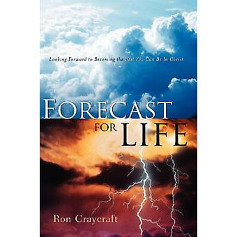 Forecast For Life by Craycraft & Ron