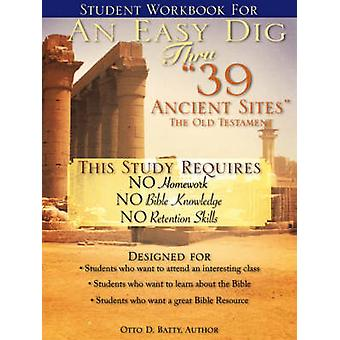 Student Workbook for An Easy Dig Thru 39 Ancient Sites by Batty & Otto & D.