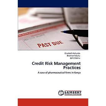 Credit Risk Management Practices by Kalunda & Elizabeth