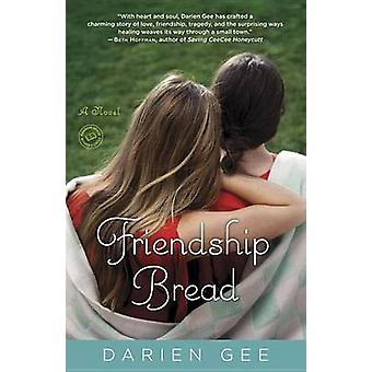 Friendship Bread by Darien Gee - 9780345525352 Book