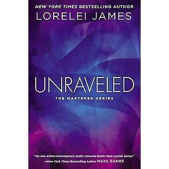 Unraveled - The Mastered Series by Lorelei James - 9780451473639 Book