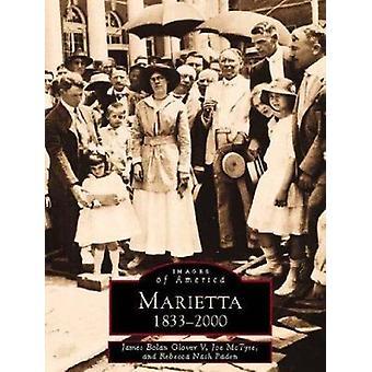 Marietta - 1833-2000 by James Bolan Glover - Joe McTyre - Rebecca Nash