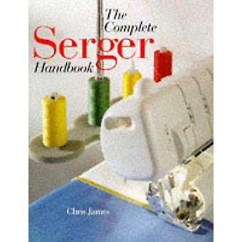 The Complete Serger Handbook by James - Chris - 9780806998077 Book
