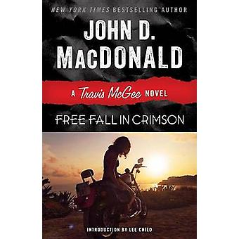 Free Fall in Crimson by John D MacDonald - Lee Child - 9780812984101