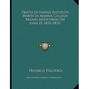 Oratio Ex Harveii Instituto Habita in Aedibus Collegii Regalis Medico