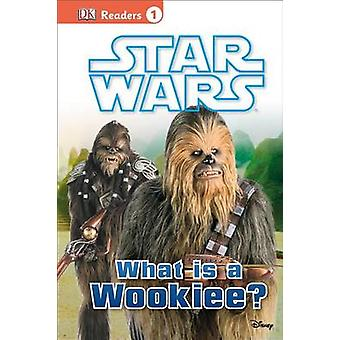 Star Wars - What Is a Wookiee? by Laura Buller - 9781465433855 Book