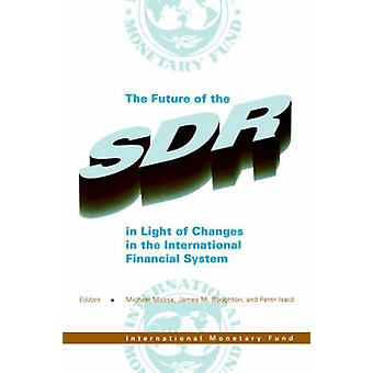 The Future of the SDR in Light of Changes in the International Financ