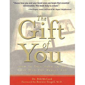The Gift of You - How to Tell Your Loved Ones Who You Really are by Bi
