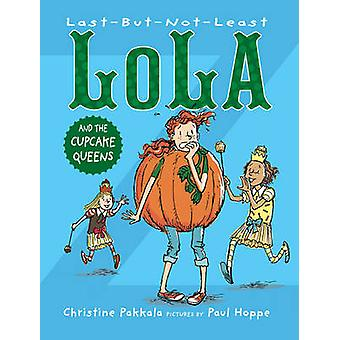 Last-But-Not-Least Lola and the Cupcake Queens by Christine Pakkala -