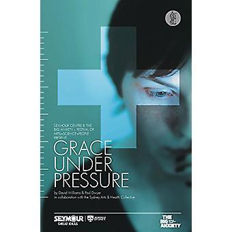 Grace Under Pressure by David Williams - 9781760621797 Book