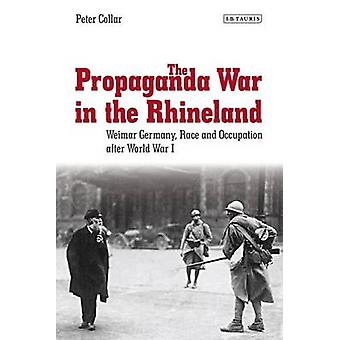 The Propaganda War in the Rhineland - Weimar Germany - Race and Occupa