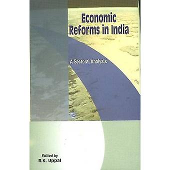 Economic Reforms in India - A Sectoral Analysis by R. K. Uppal - 97881
