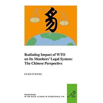 Radiating Impact of WTO on its Members' Legal System - The Chinese Per