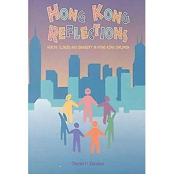 Hong Kong Reflections - Health - Illiness and Disability in Hong Kong