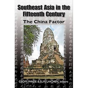 Southeast Asia in the Fifteenth Century - The Ming Factor - 9789971694