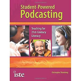 Student-Powered Podcasting: Teaching for 21st-Century Literacy