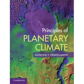 Principles of Planetary Climate (Hardcover) by Pierrehumbert Raymond T. (University Of Chicago)
