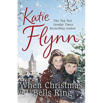 When Christmas Bells Ring by Katie Flynn - 9780099591030 Book