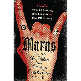 Maras - Gang Violence and Security in Central America by Thomas C. Bru