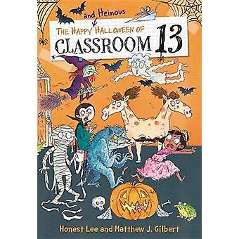 The Happy and Heinous Halloween of Classroom 13 by The Happy and Hein