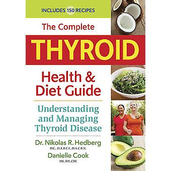 The Complete Thyroid Health & Diet Guide - Understanding and Managing