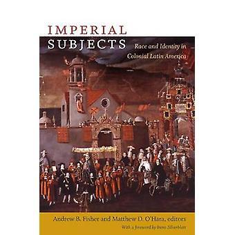 Imperial sujets - Race and Identity in Amérique latine coloniale par et
