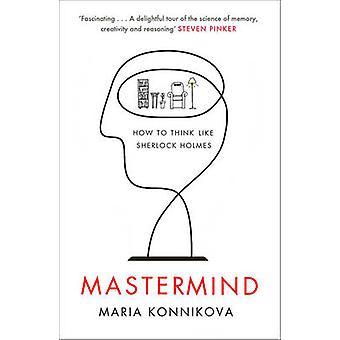 Mastermind - wie man denkt wie Sherlock Holmes (Main) von Maria Konniko