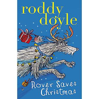 Rover Saves Christmas by Roddy Doyle - 9781407139739 Book