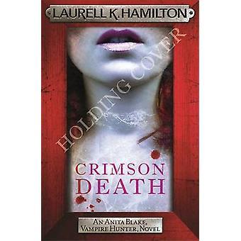 Crimson Death by Laurell K. Hamilton - 9781472241771 Book