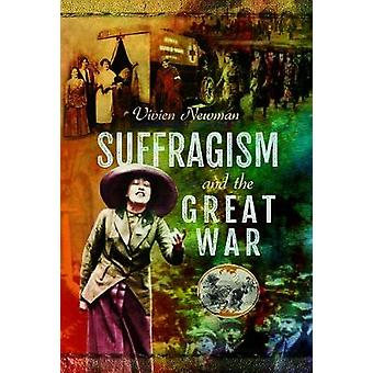Suffragism and the Great War by Suffragism and the Great War - 978152