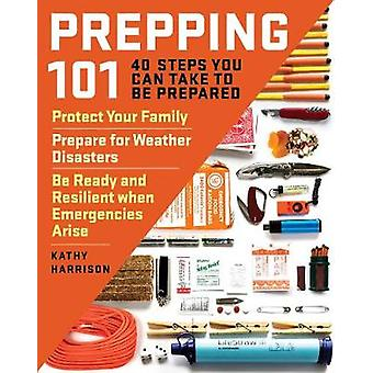 Prepping 101 - 40 Steps You Can Take to Be Prepared - Protect Your Fami