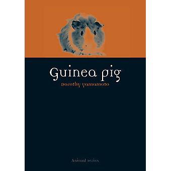 Guinea Pig by Dorothy Yamamoto - 9781780234267 Book