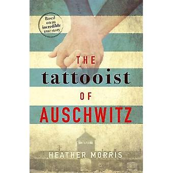 The Tattooist of Auschwitz - based on the heart-breaking true story of
