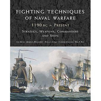 Techniques de 1190BC à ce jour par Iain Dickie - guerre navale de combat
