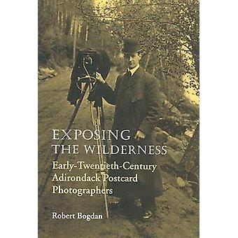 Exposing the Wilderness - Early Twentieth-century Adirondack Photo Pos