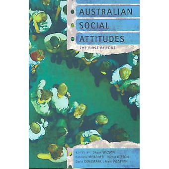 Australian Social Attitudes - The First Report by Shaun Wilson - Gabri