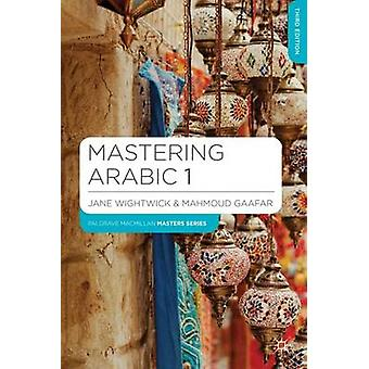 Mastering Arabic - Part 1 (3rd Revised edition) by Jane Wightwick - Ma