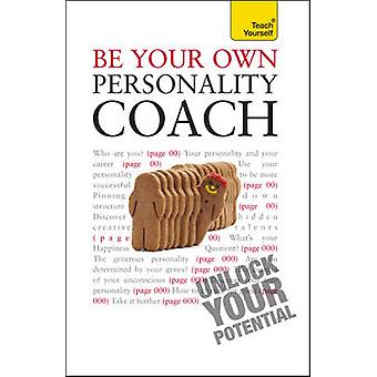Be Your Own Personality Coach - Teach Yourself - Teach Yourself Maximis