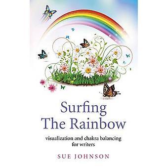 Surfa regnbågen - visualisering och Chakra balansering för författare b