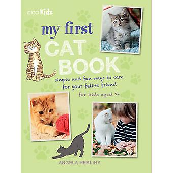 My First Cat Book - Simple and Fun Ways to Care for Your Feline Friend