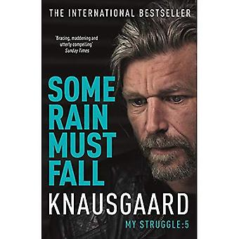 Some Rain Must Fall: My Struggle - Knausgaard 5