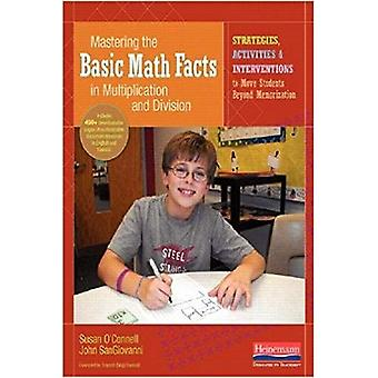 Mastering the Basic Math Facts in Multiplication and Division: Strategies, Activities & Interventions to Move...