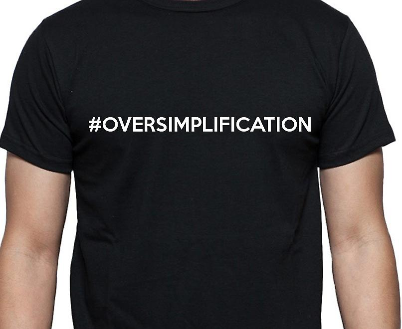 #Oversimplification Hashag Oversimplification Black Hand Printed T shirt
