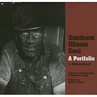 Southern Illinois Coal: A Portfolio (Shawnee Books (Hardcover))