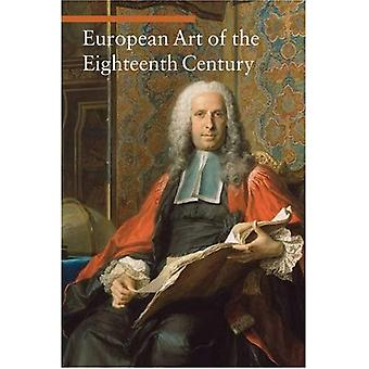 European Art of the Eighteenth Century (Art Through the Centuries)