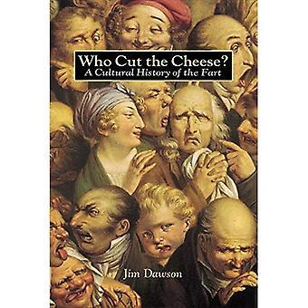 Qui a coupé le fromage?: A Cultural History of le pet