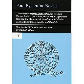 Four Byzantine Novels: Agapetus - Theodore Prodromos; Rhodanthe and Dosikles - Eumathios Makrembolites; Hysmine...