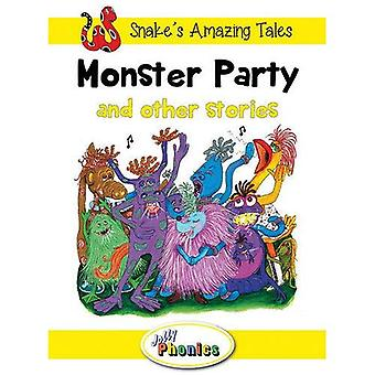Monster Party and Other Stories: Jolly Phonics Readers (Snake's Amazing Tales)