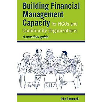 Building Financial Management Capacity for NGOs and Community Organizations: A practical guide